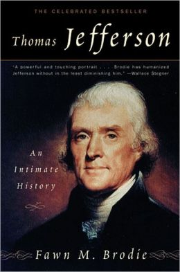 Thomas Jefferson: An Intimate History