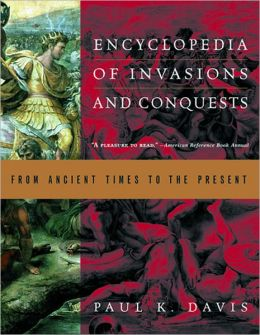 Encyclopedia of Invasions and Conquests: From Ancient Times to the Present