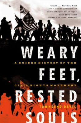 Weary Feet, Rested Souls: A Guided History of the Civil Rights Movement