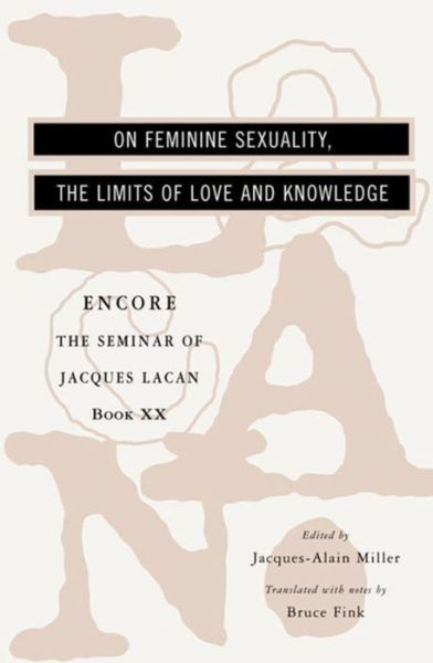 Best free books to download on ibooks The Seminar of Jacques Lacan: On Feminine Sexuality, the Limits of Love and Knowledge