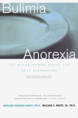 Bulimia/Anorexia: The Binge/Purge Cycle and Self-starvation