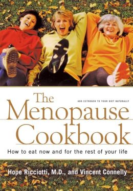 Menopause Cookbook: How to Eat Now and for the Rest of Your Life