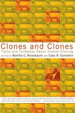 Clones and Clones: Facts and Fantasies About Human Cloning