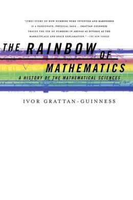 Rainbow of Mathematics: A History of the Mathematical Sciences