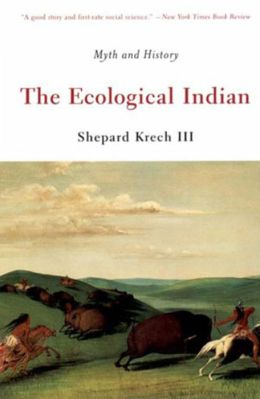 The Ecological Indian: Myth and History