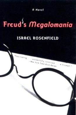 Freud's Megalomania: A Novel