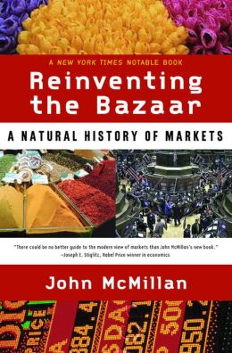 Reinventing the Bazaar: A Natural History of Markets