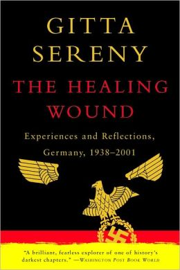 The Healing Wound: Experiences and Reflections, Germany, 1938-2001
