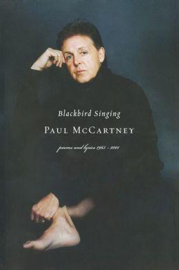 Blackbird Singing: Poems and Lyrics, 1965-2001