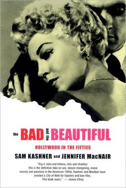 Bad and the Beautiful: Hollywood in the Fifties
