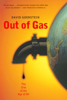 Out of Gas: The End of the Age of Oil