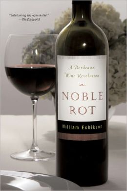 Noble Rot: A Bordeaux Wine Revolution