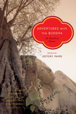 Adventures with the Buddha: A Buddhism Reader