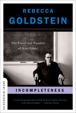 Incompleteness: The Proof and Paradox of Kurt Godel (Great Discoveries Series)
