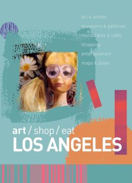Art/Shop/Eat: Los Angeles