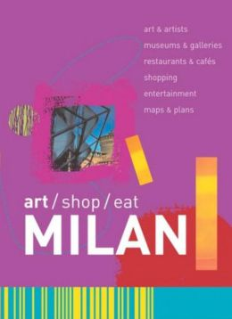 Art/Shop/Eat: Milan