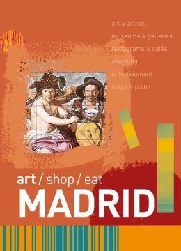 Art/Shop/Eat: Madrid