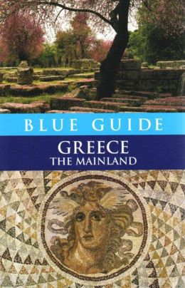Blue Guide Greece: The Mainland