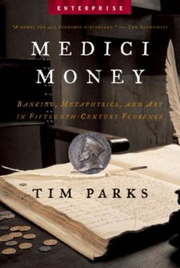Medici Money: Banking, Metaphysics, and Art in Fifteenth-Century Florence