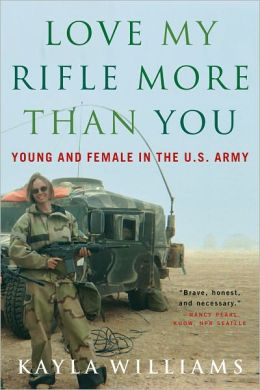 Love My Rifle More Than You: Young and Female in the U.S. Army