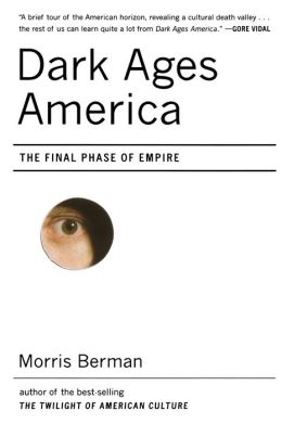 Dark Ages America: The Final Phase of Empire