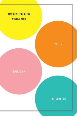 The Best Creative Nonfiction, Volume 2