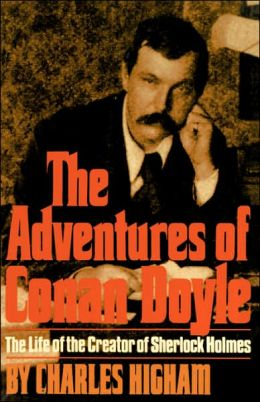 The Adventures of Conan Doyle: The Life of the Creator of Sherlock Holmes