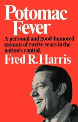 Potomac Fever: A Personal and Good-Humored Memoir of Twelve Years in the Nation's Capital