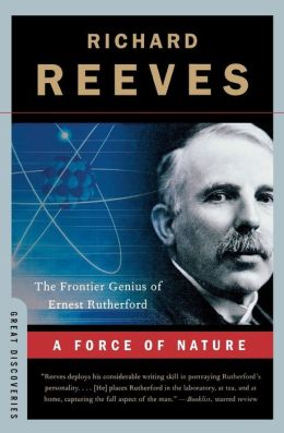 A Force of Nature: The Frontier Genius of Ernest Rutherford (Great Discoveries Series)