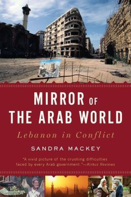 Mirror of the Arab World: Lebanon in Conflict