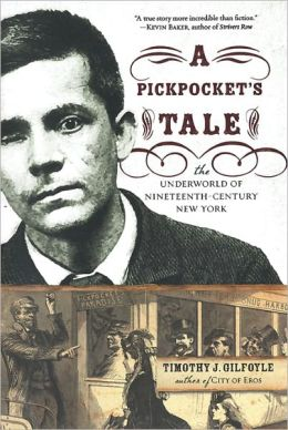 A Pickpocket's Tale: The Underworld of Nineteenth-Century New York