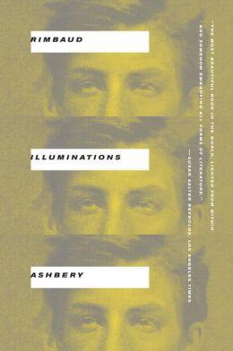 Illuminations (Ashbery Translation)