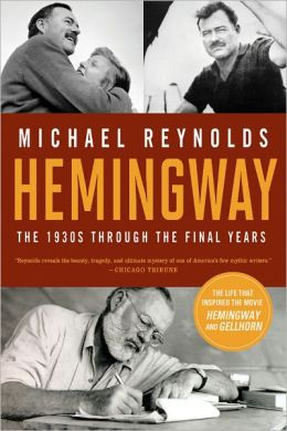 Hemingway: The 1930s through the Final Years