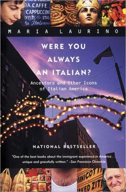 Were You Always an Italian?: Ancestors and Other Icons of Italian America