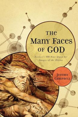 The Many Faces of God: Science's 400-Year Quest for Images of the Divine