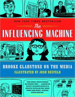 The Influencing Machine: Brooke Gladstone on the Media (PagePerfect NOOK Book)