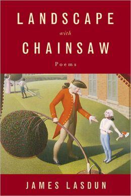 Landscape with Chainsaw: Poems