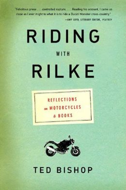 Riding with Rilke: Reflections on Motorcycles and Books