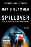 Book Cover Image. Title: Spillover:  Animal Infections and the Next Human Pandemic, Author: David Quammen