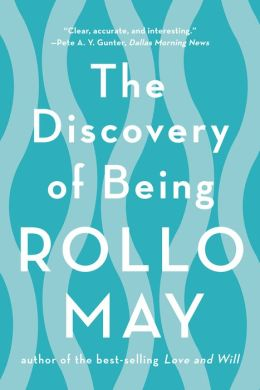 The Discovery of Being: Writings in Existential Psychology
