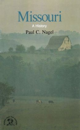 Missouri: A Bicentennial History (States and the Nation)