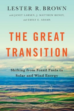 The Great Transition: Shifting from Fossil Fuels to Solar and Wind Power