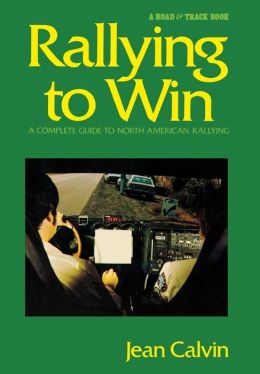 Rallying to Win; A Complete Guide to North American Rallying