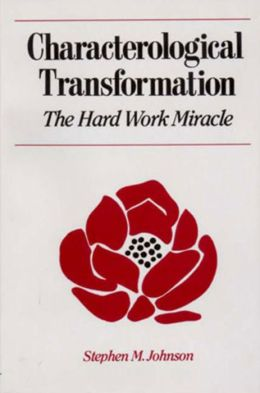 Characterological Transformation: The Hard Work Miracle