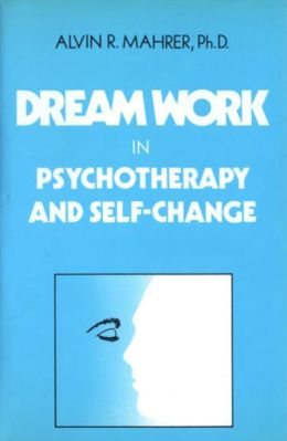 Dream Work in Psychotherapy and Self-Change