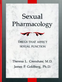 Sexual Pharmacology: Drugs That Affect Sexual Function