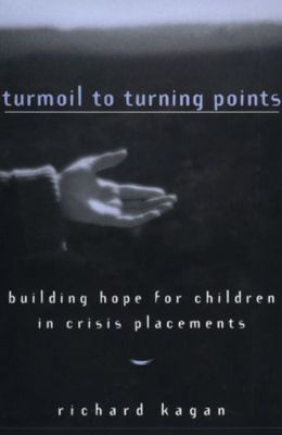 Turmoil to Turning Points: Building Hope for Children in Crisis Placements