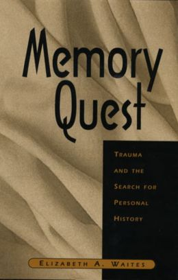 Memory Quest: Trauma and the Search for Personal History