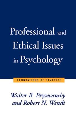Professional and Ethical Issues in Psychology: Foundations of Practice