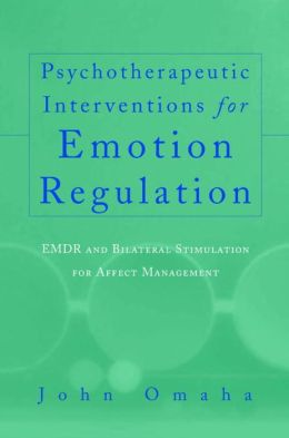 Psychotherapeutic Interventions for Emotion Regulation: EMDR and Bilateral Stimulation for Affect Management